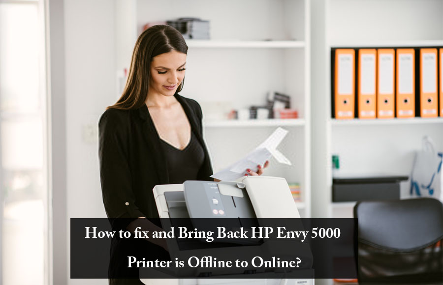 Photo of How to Fix and Bring Back HP Envy 5000 Printer is Offline to Online?